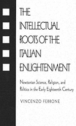 The intellectual roots of the italian enlightenment - Vincenzo Ferrone